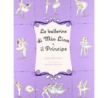 """""""Le Ballerine di Miss Lina e il principe"""" di Grace Maccarone e Christine Davenier"""