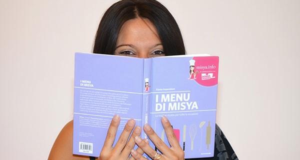 I menù di Misya: il libro con le migliori ricette per tutte le occasioni