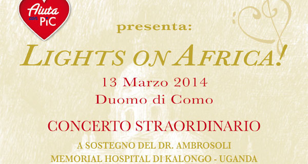 Lights on Africa 2014: l'evento solidale di Como per salvare la vita ai bambini dell'Uganda