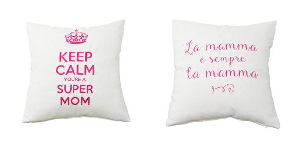 """""""La mamma è sempre la mamma"""", il cuscino personalizzato dedicato alla sua Festa"""